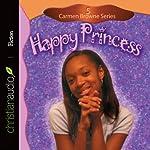 Happy Princess (       UNABRIDGED) by Stephanie Perry Moore Narrated by Deborah Raell