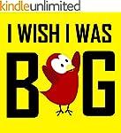 Children's Book: I Wish I Was Big [Ch...