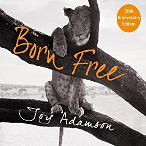 Born Free: The Complete Story | [Joy Adamson]