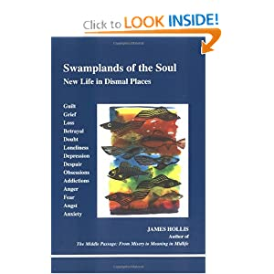 Swamplands of the Soul: New Life in Dismal Places (Studies in Jungian Psychology Jungian Analysts)