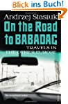 On the Road to Babadag: Travels in th...