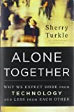 img - for Alone Together: Why We Expect More from Technology and Less from Each Other by Turkle, Sherry 1st (first) Edition [Hardcover(2011)] book / textbook / text book