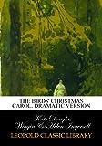 The Birds' Christmas Carol. Dramatic version