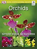 Orchids (RHS Simple Steps to Success) Royal Horticultural Society