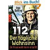 112 - Der tägliche Wahnsinn: Ein Feuerwehrmann erzählt