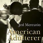 American Adulterer: A Novel | Jed Mercurio
