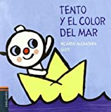 img - for Tento y el color del mar / Tento and The Color of the Sea (El Perrito Tento / Tento the Puppy) (Spanish Edition) book / textbook / text book