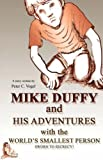img - for Mike Duffy and His Adventures with the World's Smallest Person book / textbook / text book