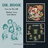 MAKIN' LOVE AND MUSIC, LIVE IN THE UK Dr Hook