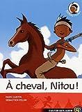 echange, troc Marc Cantin, Sébastien Pelon - Nitou l'Indien, Tome 9 : A cheval, Nitou !