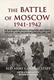 The Battle of Moscow 1941-1942: The Red Armys Defensive Operations and Counter-offensive Along the Moscow Strategic Direction