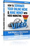 How to Dominate Your Online Niche & Make Money with Video Marketing