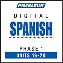 Spanish Phase 1, Unit 16-20: Learn to Speak and Understand Spanish with Pimsleur Language Programs  by Pimsleur Narrated by uncredited