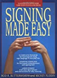 Signing Made Easy (A Complete Program for Learning Sign Language.: Includes Sentence Drills and Exercises for Increased Comprehension and Signing Skill) (0399514902) by Rod R. Butterworth