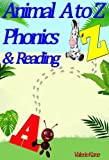 Phonics: Animal Phonics A to Z . An Early Reader Book (Early Learners)