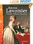 Antoine Lavoisier: Founder of Modern...