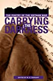 img - for Carrying the Darkness: The Poetry of the Vietnam War book / textbook / text book