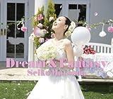 Dream & Fantasy (初回限定盤A)(CD+フォトブック+本人楽曲解説付き歌詞カード)