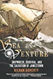 Sea Venture: Shipwreck, Survival, and the Salvation of Jamestown