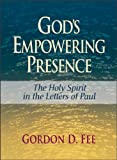 God's Empowering Presence: The Holy Spirit in the Letters of Paul (0801046211) by Fee, Gordon D.