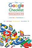 The Google Checklist: Marketing Edition 2016: SEO, Web Design, Paid Advertising, Social Media, PR. (English Edition)