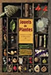 Jouets de plantes : Histoires et secr...