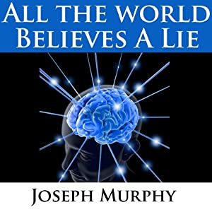 All the World Believes a Lie Speech