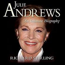 Julie Andrews: An Intimate Biography | Livre audio Auteur(s) : Richard Stirling Narrateur(s) : Rowena Cooper