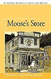 Moose's Store (1450213804) by Quackenbush, Robert