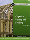 img - for Carpentry Framing and Finishing, Level 2: Trainee Guide by Maguire, Byron W., National Center for Construction Educati(January 1, 2007) Paperback book / textbook / text book