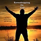 Eavesdropping on God: One Man's Conversations with the Lord: Book Nine, Feelings of Forgiveness Hörbuch von David Jeffers Gesprochen von: Tim Côté
