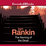 The Naming of the Dead: An Inspector Rebus Novel (       UNABRIDGED) by Ian Rankin Narrated by Tom Cotcher