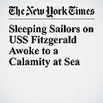 Sleeping Sailors on USS Fitzgerald Awoke to a Calamity at Sea | Scott Shane