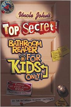 Uncle John S Top Secret Bathroom Reader For Kids Only