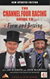 img - for C4 Racing Guide to Form and Betting (Channel Four racing guides) by Sean Magee (Editor), Jim McGrath (Editor), John McCririck (Editor) (20-Apr-2001) Paperback book / textbook / text book