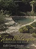 Texas Wildscapes: Gardening for Wildlife, Texas A&M Nature Guides Edition (Texas A&M Nature Guides (Paperback))