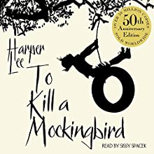 To Kill a Mockingbird (       UNABRIDGED) by Harper Lee Narrated by Sissy Spacek