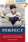 Perfect: The Rise and Fall of John Pa...