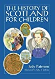 img - for The History of Scotland for Children book / textbook / text book