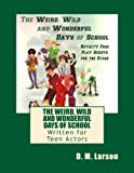 This book includes a royalty free play script for teen actors called the Weird, Wild and Wonderful Days of School.  This play has a flexible cast.  Not all scenes need to be performed.  And actors can play multiple parts because no characters...