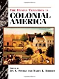 The Human Tradition in Colonial America (The Human Tradition in American History, No. 1)