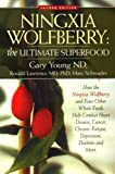 img - for Ningxia Wolfberry: Ultimate Superfood: How the Ningxia Wolfberry And Four Other Foods Help Combat Heart Disease, Cancer, Chronic Fatigue, Depression, Diabetes And More by Gary Young (2006-09-03) book / textbook / text book