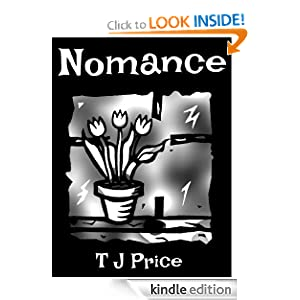 Free Kindle Book: Nomance, by T J Price. Publication Date: January 8, 2012