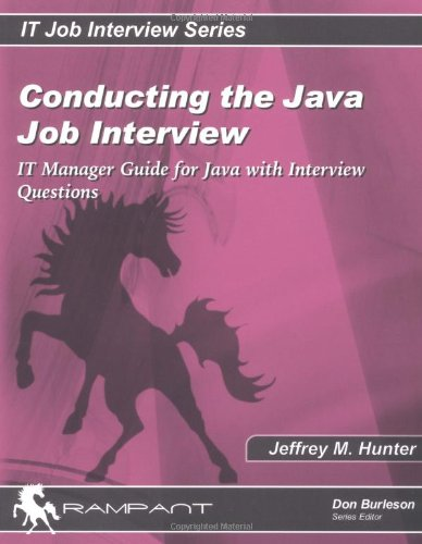 Conducting the Java Job Interview: IT Manager Guide for Java with Interview Questions