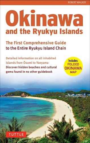 Okinawa and the Ryukyu Islands: The First Comprehensive Guide to the Entire Ryukyu Island Chain: Robert Walker: 9784805312339: Amazon.com: Books