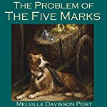 The Problem of the Five Marks | Melville Davisson Post