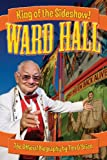 Ward Hall - King of the Sideshow!