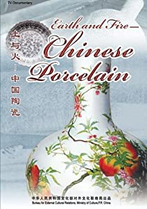 Earth and Fire-Chinese Porcelain