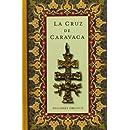 La cruz de Caravaca (Coleccion Libros Singulares) (Spanish Edition)