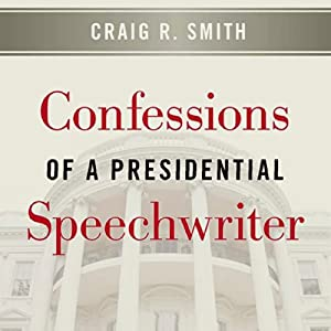Confessions of a Presidential Speechwriter Audiobook